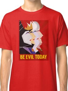 Be Evil Today Classic T-Shirt