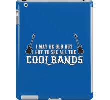 I May Be Old But I Got To See All The Cool Bands Funny Geek Nerd iPad Case/Skin