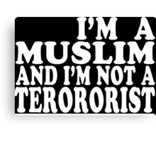 I'm a muslim and i'm not a terrorist Funny Geek Nerd Canvas Print