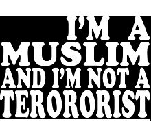 I'm a muslim and i'm not a terrorist Funny Geek Nerd Photographic Print