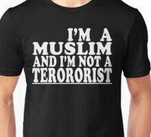 I'm a muslim and i'm not a terrorist Funny Geek Nerd Unisex T-Shirt