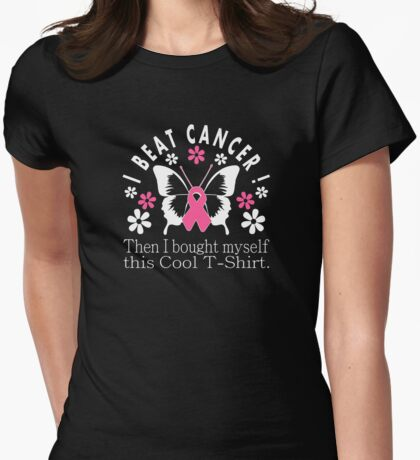 I Beat Cancer Cool T Shirt Womens Fitted T-Shirt