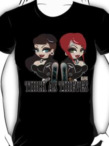 Thick as Thieves  T-Shirt