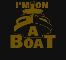 I'M ON A BOAT Funny Geek Nerd Unisex T-Shirt