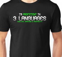 I'm proficient in 3 languages english sarcasm and profanity Funny Geek Nerd Unisex T-Shirt