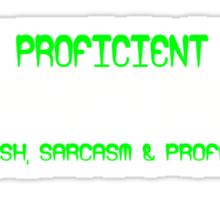 I'm proficient in 3 languages english sarcasm and profanity Funny Geek Nerd Sticker