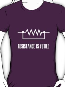 Resistance is futile - White foreground T-Shirt