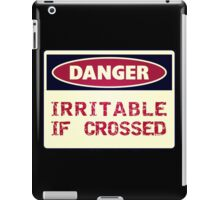 DANGER - Irritable if crossed iPad Case/Skin