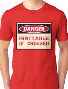 DANGER - Irritable if crossed Unisex T-Shirt
