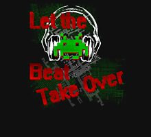 Let The Beat Take Over Unisex T-Shirt