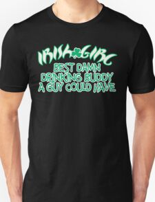 IRISH GIRL BEST DAMN DRINKING BUDDY A GUY COULD HAVE Funny Geek Nerd T-Shirt