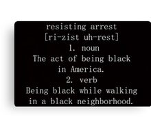 Resisting Arrest in America Canvas Print
