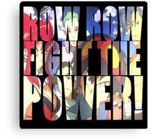 Row row fight the power ! Canvas Print