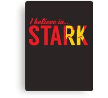 I believe in STARK Canvas Print