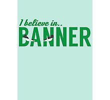 I believe in BANNER Photographic Print
