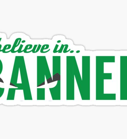 I believe in BANNER Sticker