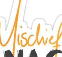 Mischief Managed 1 Sticker