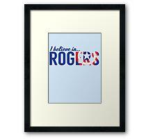 I believe in ROGERS Framed Print
