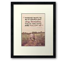 Whoever Wants To Be My Disciple Framed Print