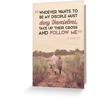 Whoever Wants To Be My Disciple Greeting Card