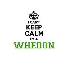 I cant keep calm Im a WHEDON Photographic Print