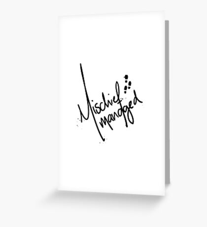 Mischief Managed 3 Greeting Card