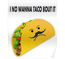 Taco Face Unhappy Pun Poster
