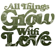 All things grow with love Photographic Print