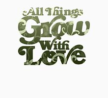 All things grow with love Womens Fitted T-Shirt