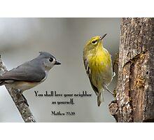 You shall love your neighbor as yourself Photographic Print