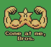 Come at me, Bros. by KaisCanvas