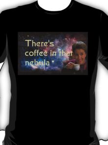 There is coffee in that nebula - Kathryn janeway Star Trek Voyager T-Shirt