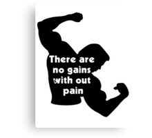 No Gains Without Pain Canvas Print
