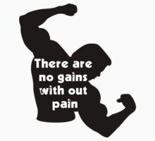 No Gains Without Pain by unitycreative