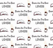 Books are the best lovers! by isilygoodart
