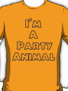 I'm A Party Animal T-Shirt