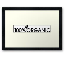 100% Organic Framed Print
