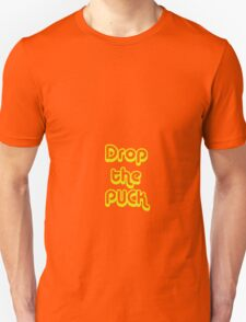 drop the puck Unisex T-Shirt