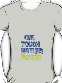 one tough T-Shirt