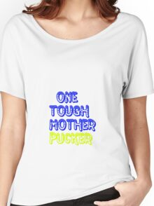 one tough Women's Relaxed Fit T-Shirt