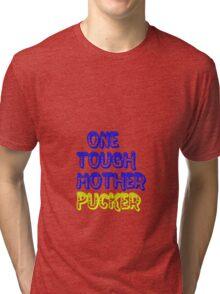 one tough Tri-blend T-Shirt
