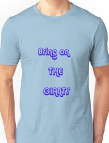 bring on the GIANTS Unisex T-Shirt