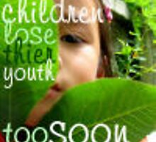 Children Lose Thier Youth Too Soon by ashbyhelly