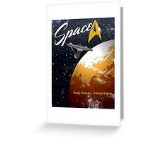 Space The Final Frontier Greeting Card