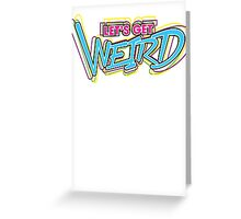 Let's Get Weird (Variant) Greeting Card
