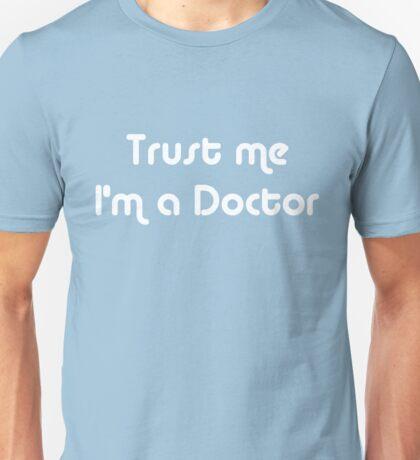 Trust Me I'm a Doctor Unisex T-Shirt