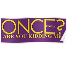 Once Upon A Are You Kidding Me? Poster