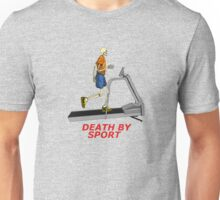 death by sport treadmill Unisex T-Shirt