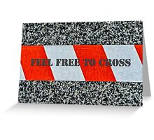Red warning tape Feel free to cross Greeting Card