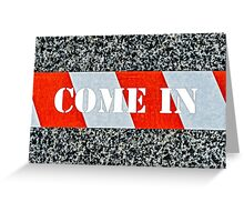 Red warning tape - Come in Greeting Card